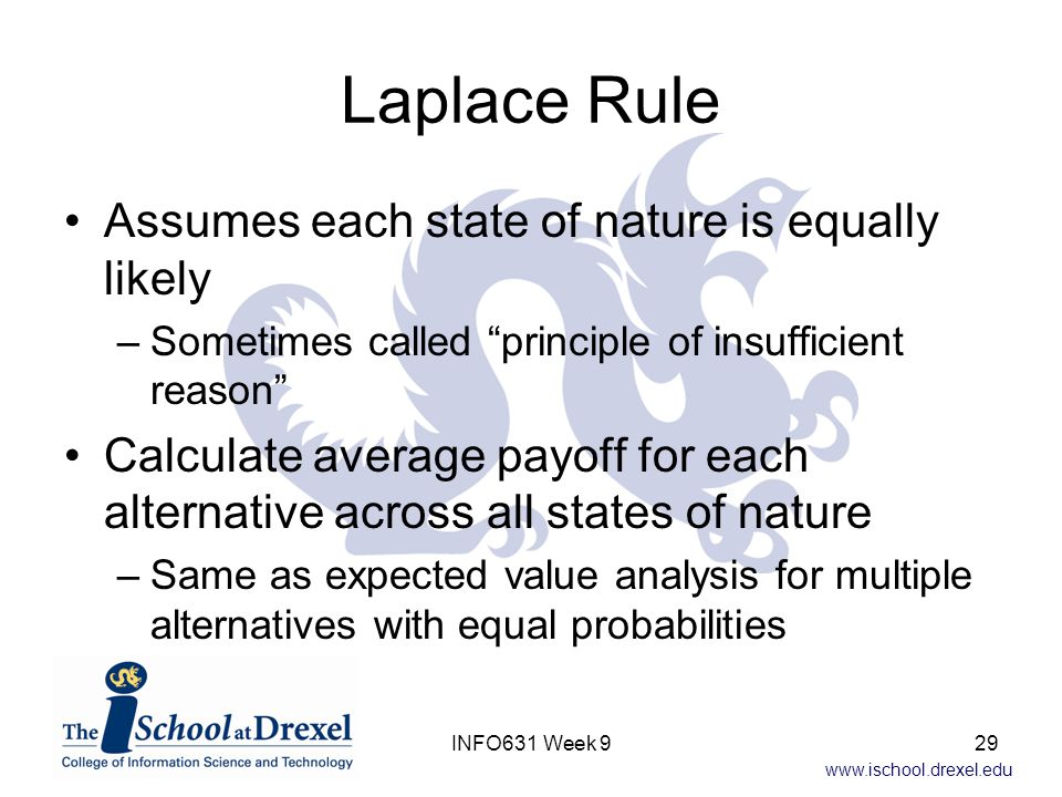 Laplace Rule Assumes each state of nature is equally likely