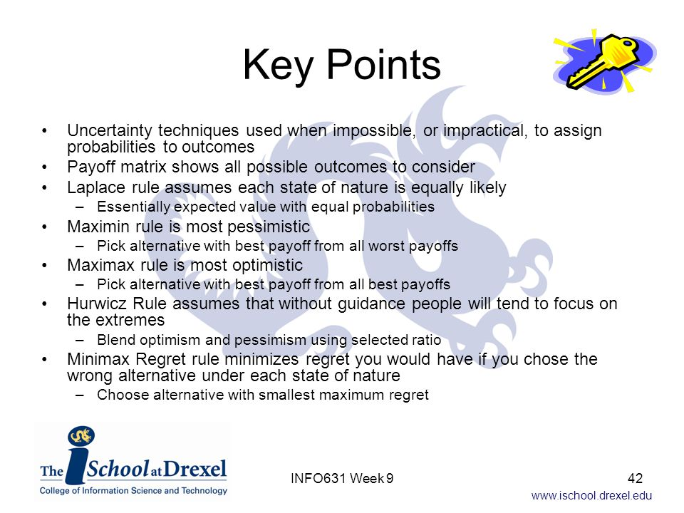 Key Points Uncertainty techniques used when impossible, or impractical, to assign probabilities to outcomes.