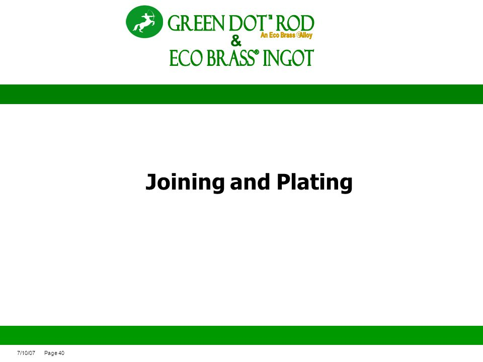 ECO BRASS Ingot ® Green Dot ROd Joining and Plating &