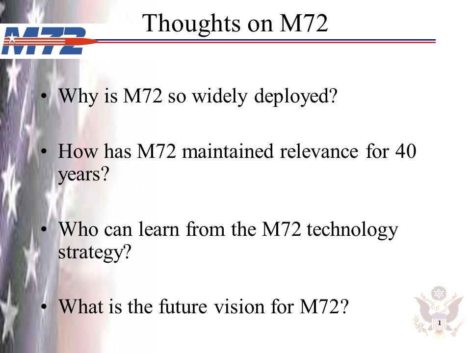 Thoughts on M72 Why is M72 so widely deployed
