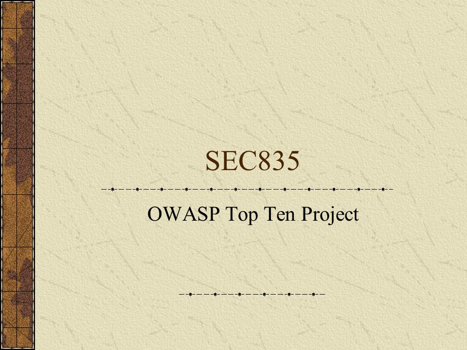 SEC835 OWASP Top Ten Project