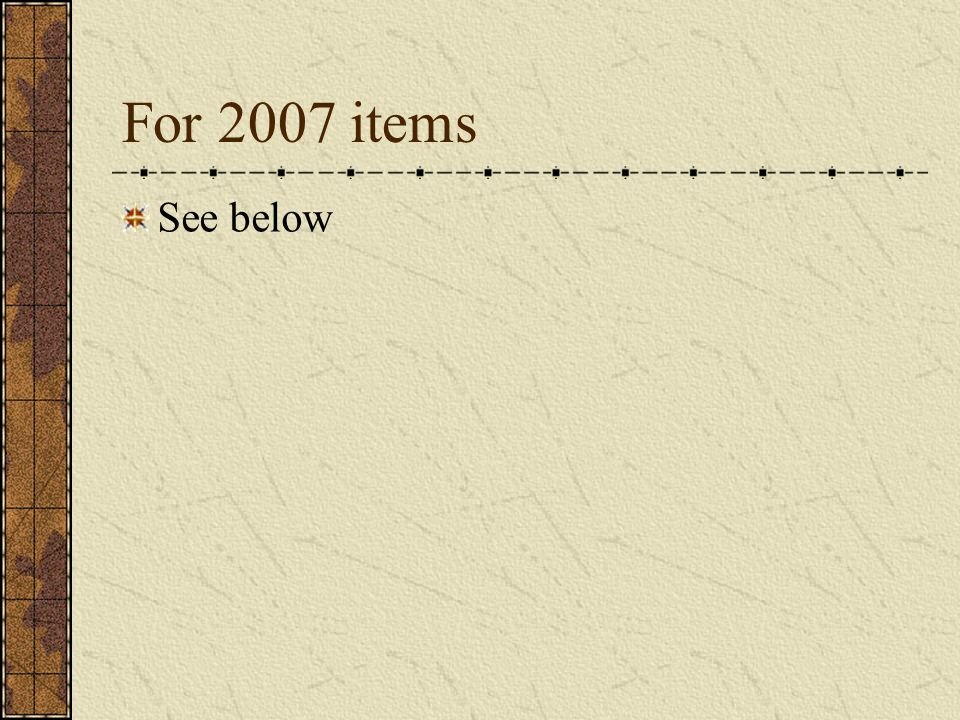 For 2007 items See below