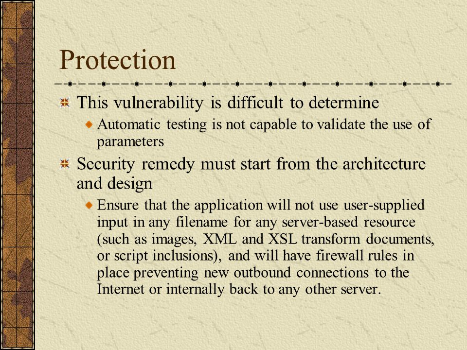 Protection This vulnerability is difficult to determine