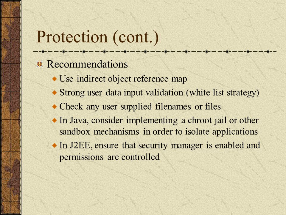 Protection (cont.) Recommendations Use indirect object reference map