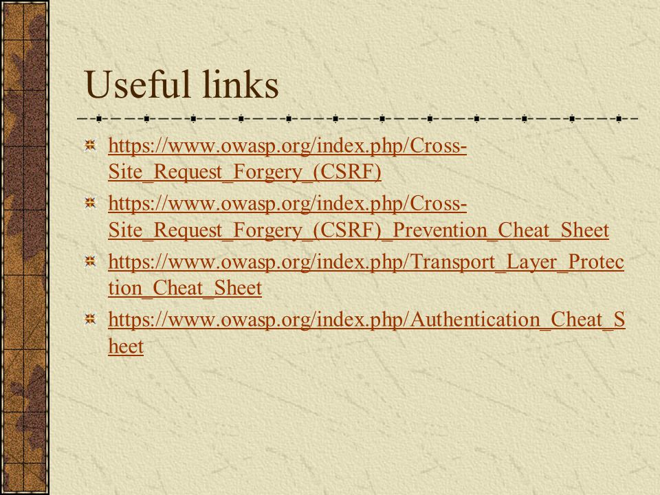 Useful links https://www.owasp.org/index.php/Cross-Site_Request_Forgery_(CSRF)