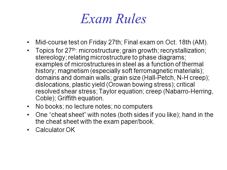 Exam Rules Mid-course test on Friday 27th; Final exam on Oct. 18th (AM).