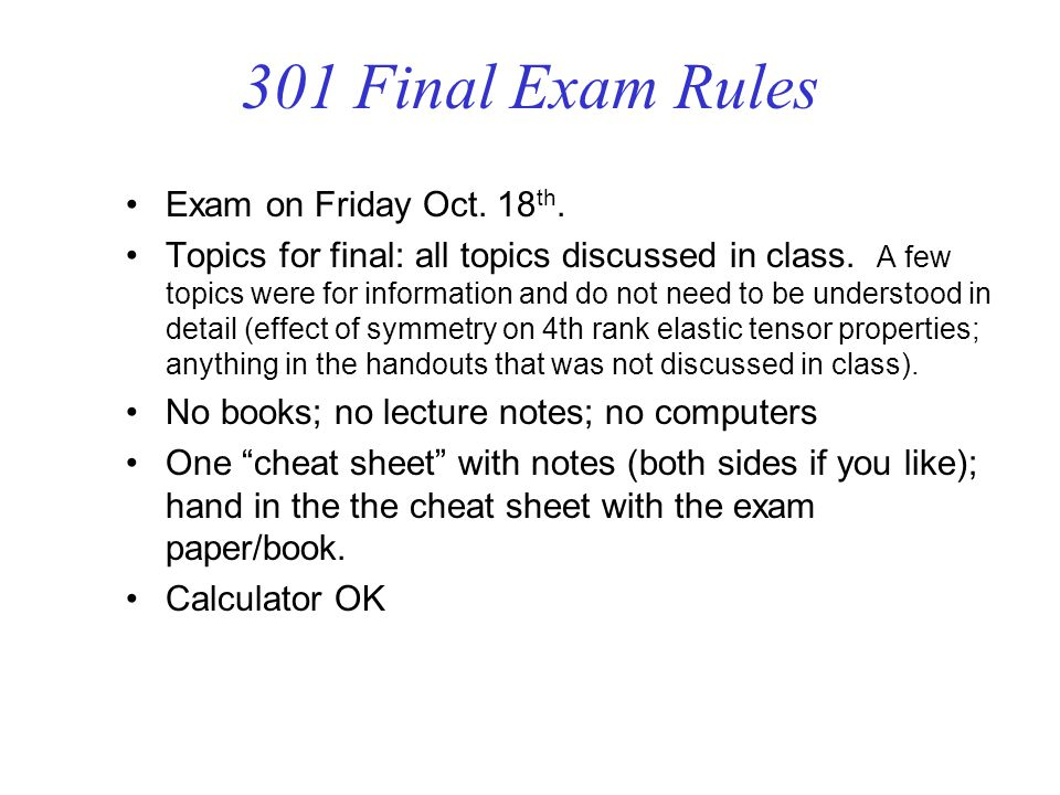301 Final Exam Rules Exam on Friday Oct. 18th.