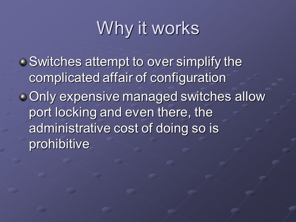 Why it works Switches attempt to over simplify the complicated affair of configuration.