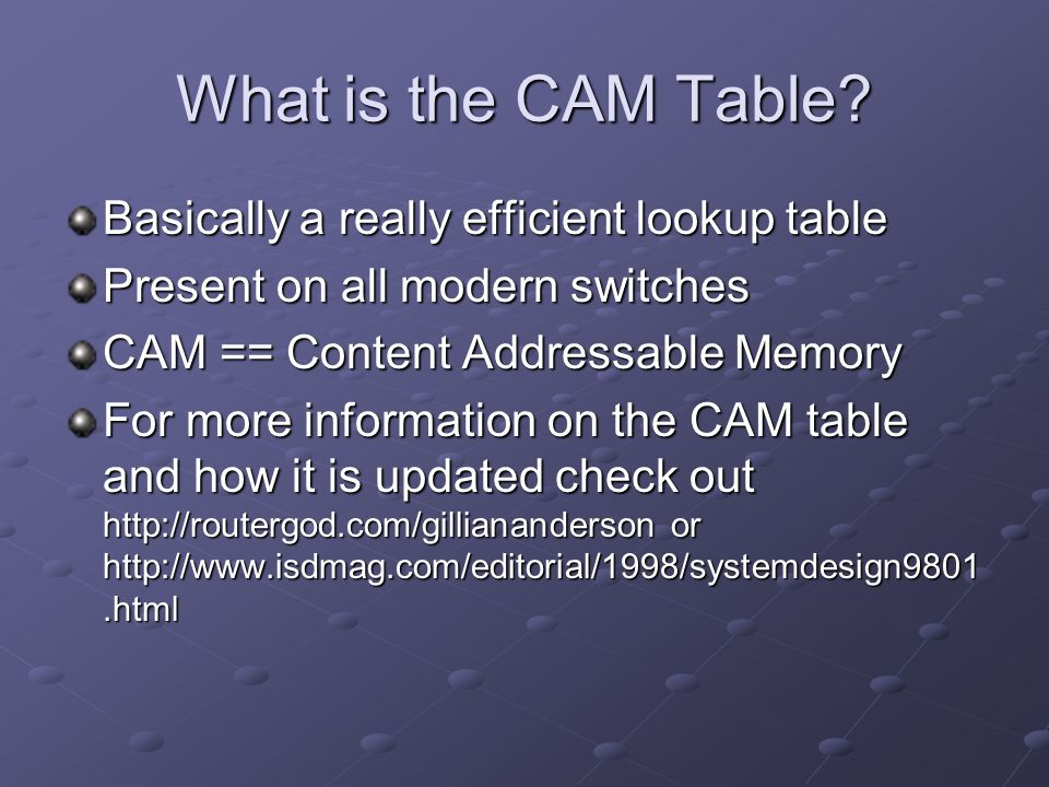 What is the CAM Table Basically a really efficient lookup table