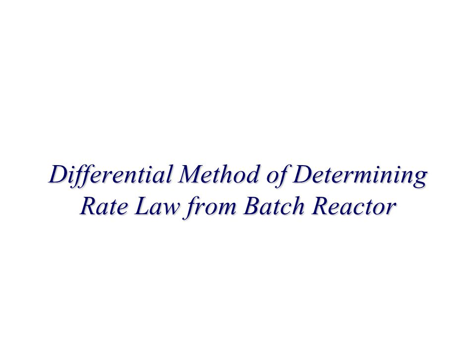 Differential Method of Determining Rate Law from Batch Reactor