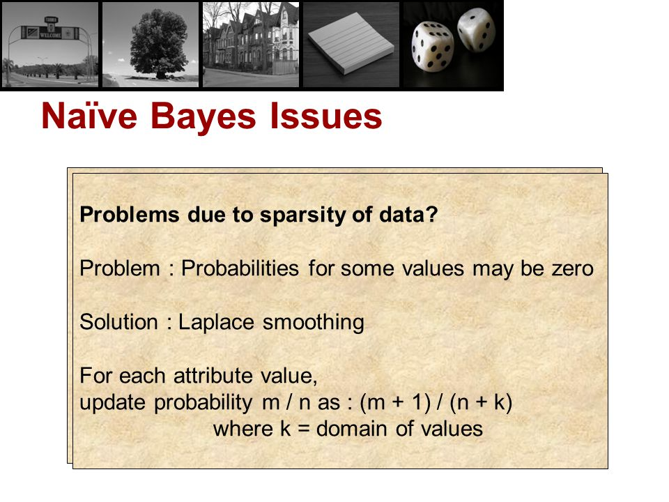 Naïve Bayes Issues How are different types of attributes