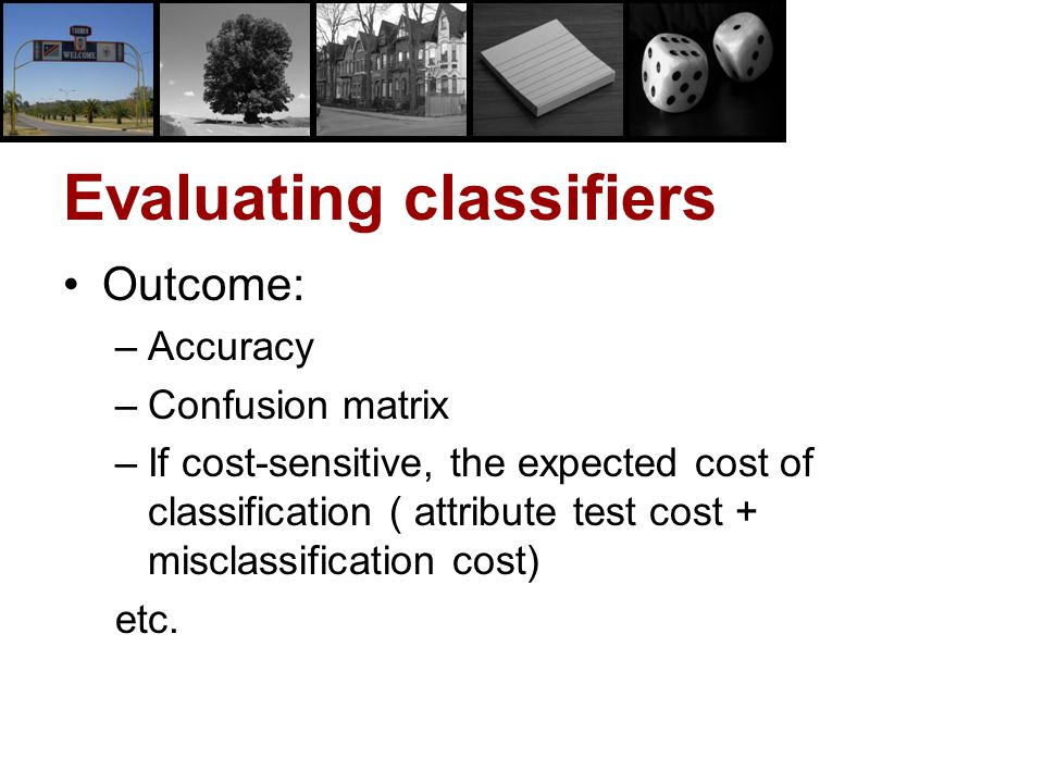 Evaluating classifiers