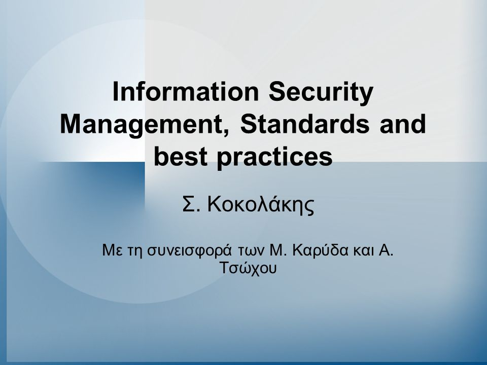 Information Security Management, Standards and best practices