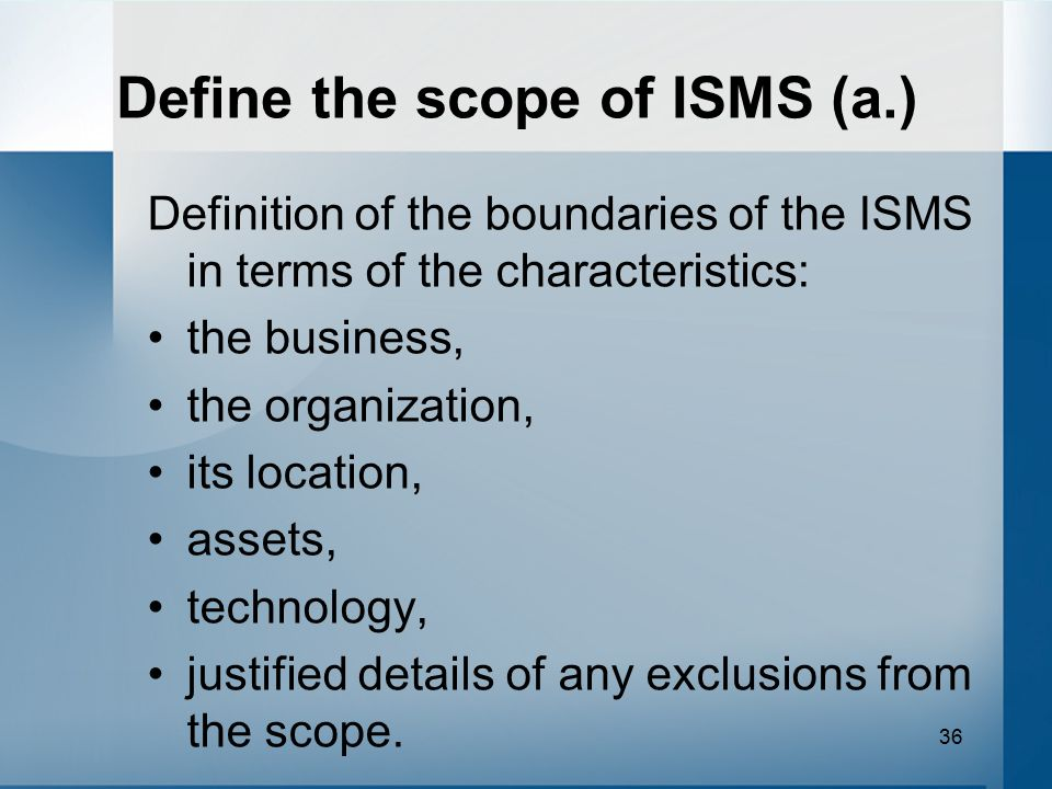 Define the scope of ISMS (a.)