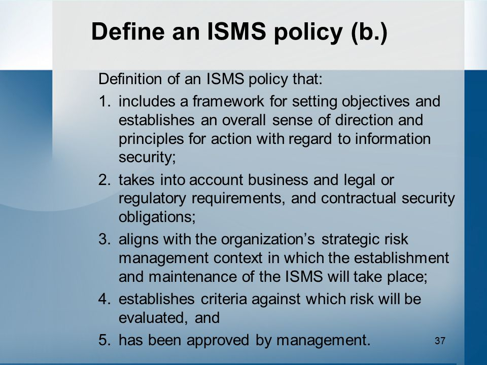 Define an ISMS policy (b.)