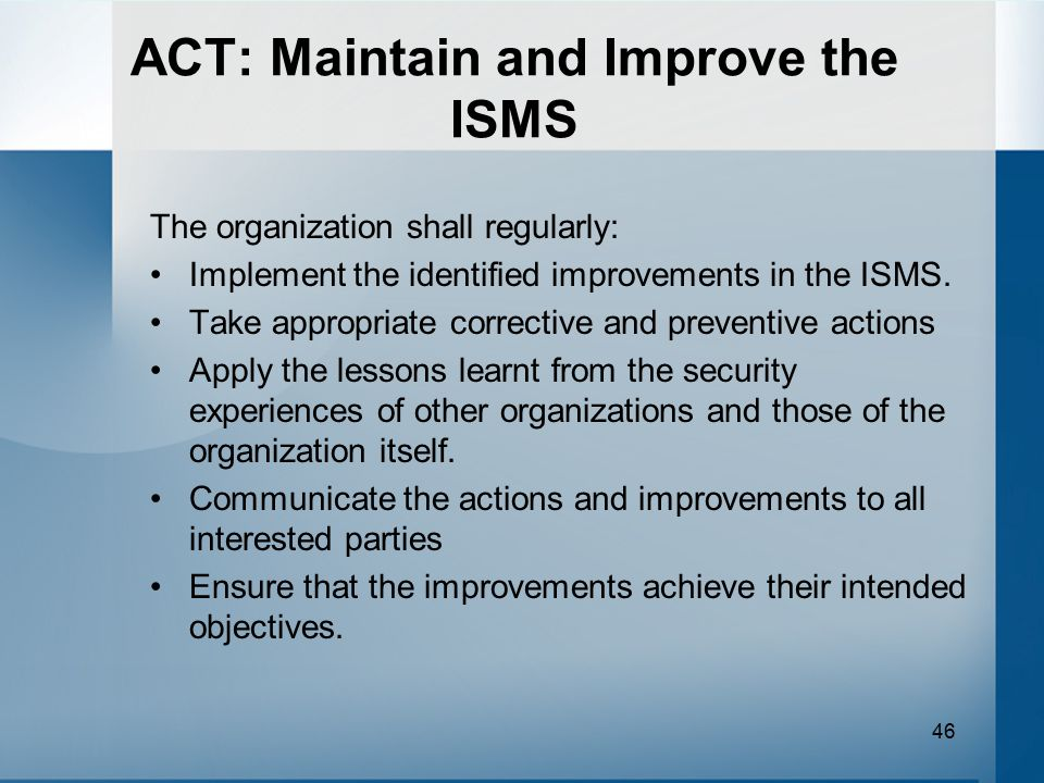 ACT: Maintain and Improve the ISMS