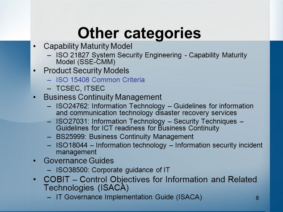 Other categories Capability Maturity Model. ISO 21827 System Security Engineering - Capability Maturity Model (SSE-CMM)