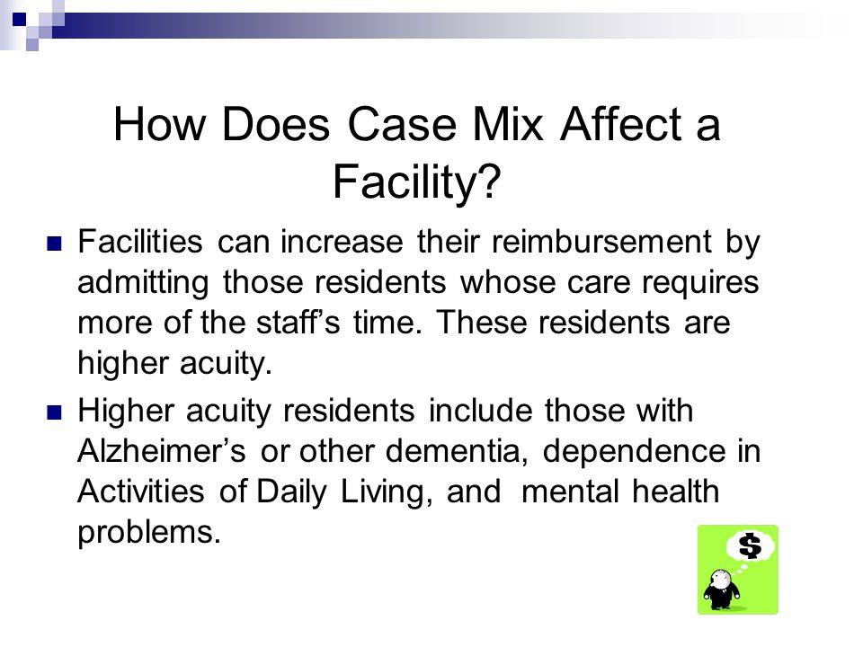 How Does Case Mix Affect a Facility