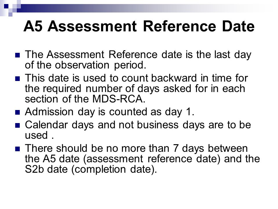 A5 Assessment Reference Date