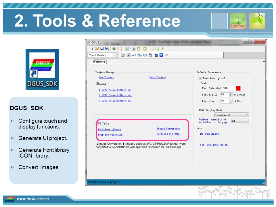 2. Tools & Reference DGUS SDK Configure touch and display functions.