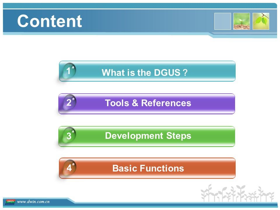 Content 1 What is the DGUS? 2 Tools & References 3 Development Steps 4