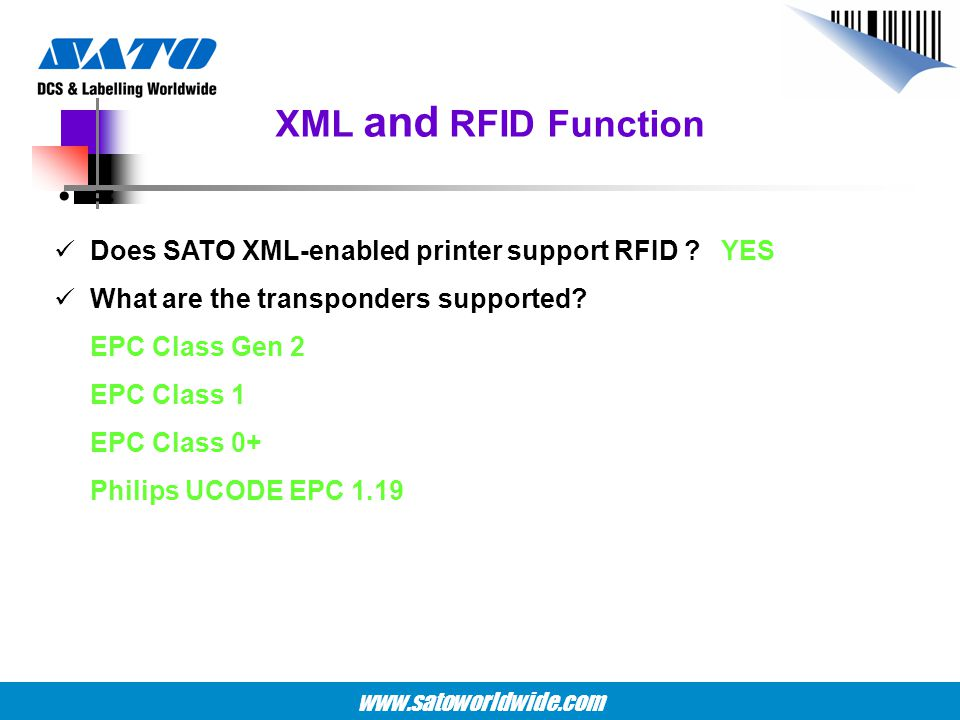 XML and RFID Function = Does SATO XML-enabled printer support RFID YES. What are the transponders supported