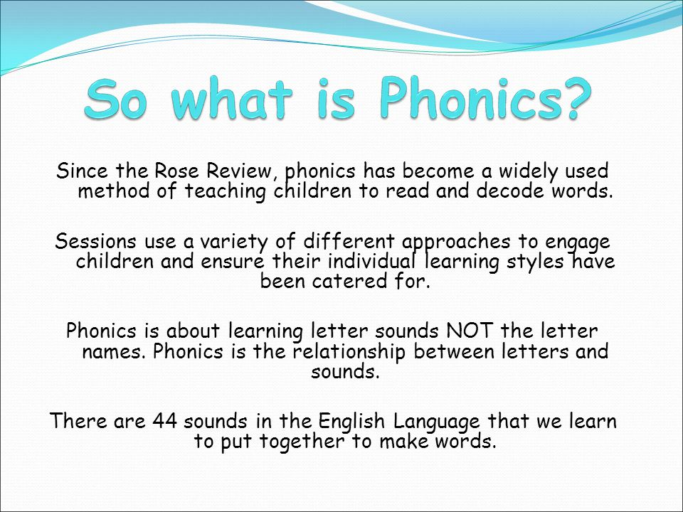 Since the Rose Review, phonics has become a widely used method of teaching children to read and decode words.