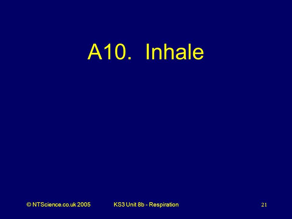 A10. Inhale KS3 Unit 8b - Respiration