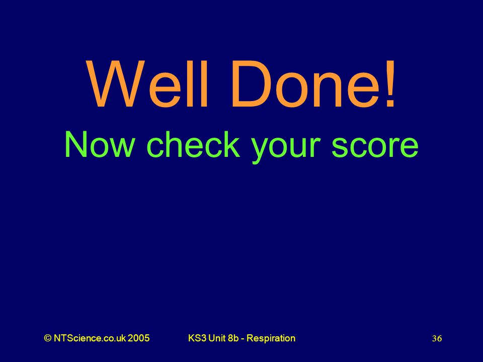Well Done! Now check your score