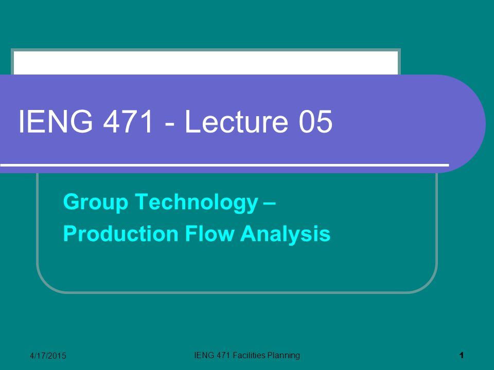 IENG 471 Facilities Planning