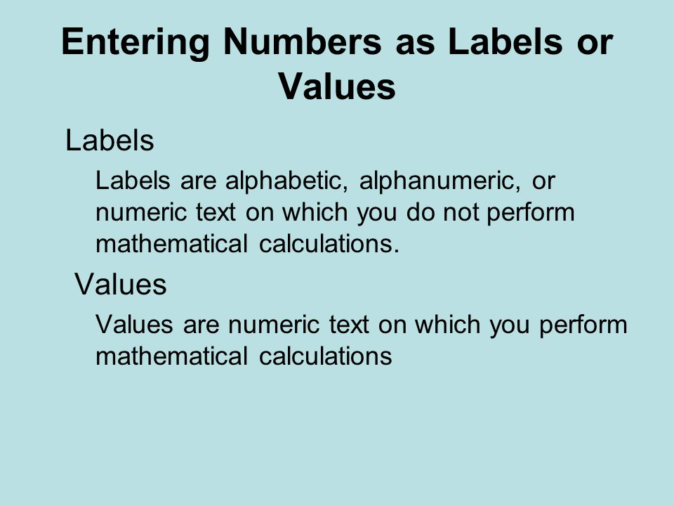 Entering Numbers as Labels or Values