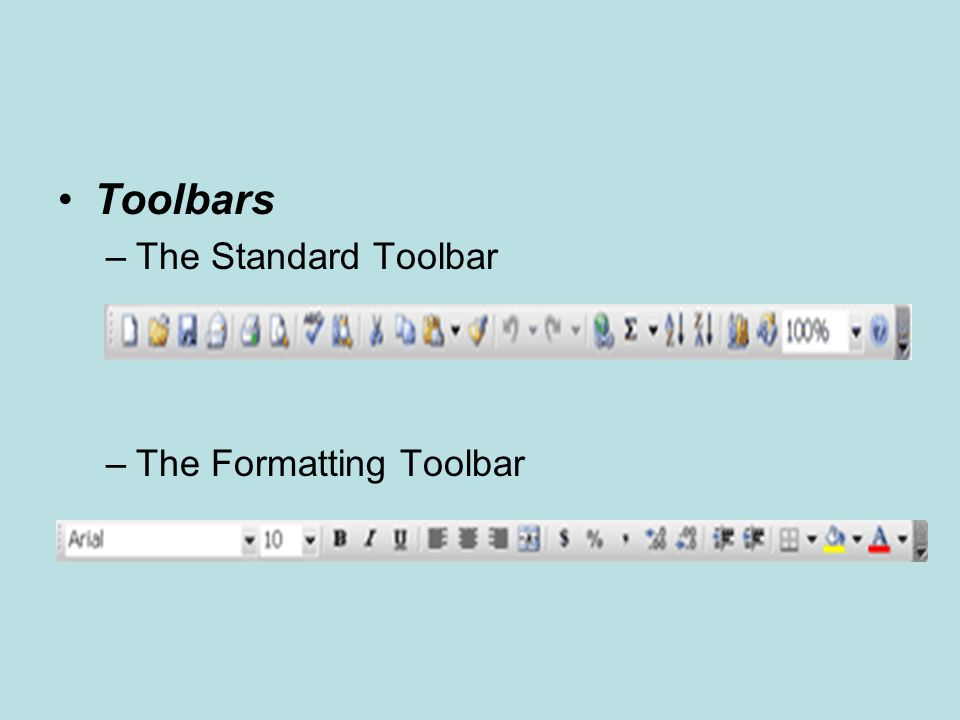 Toolbars The Standard Toolbar The Formatting Toolbar
