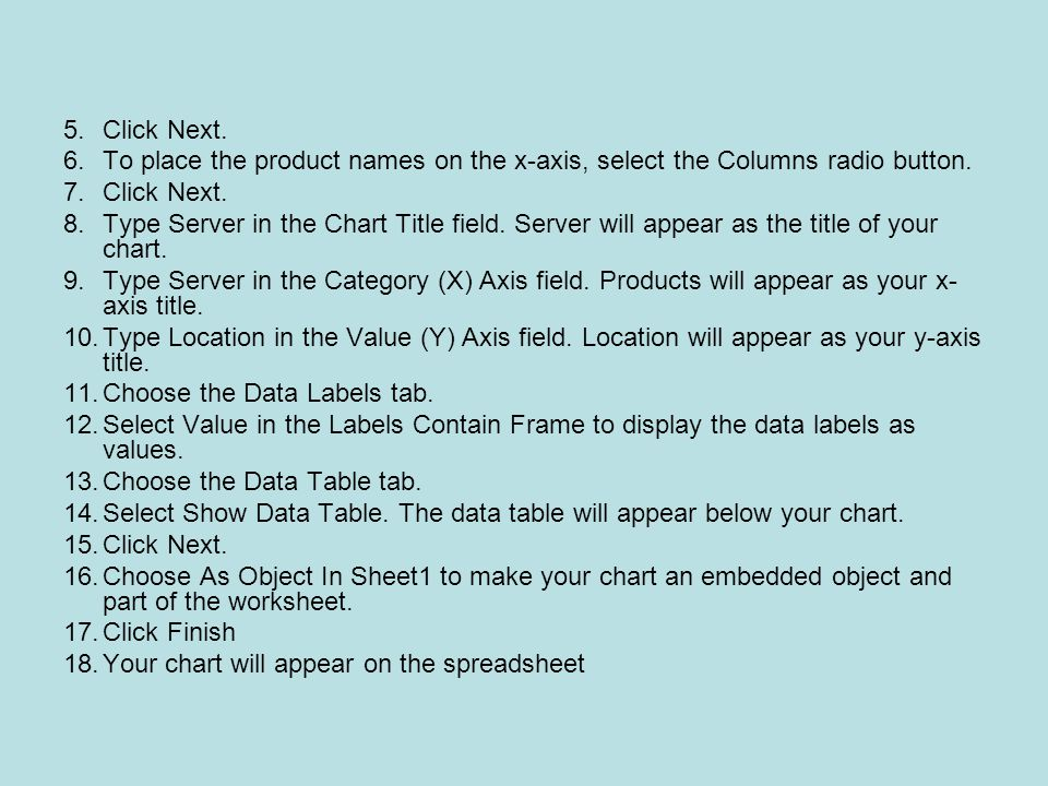 Click Next. To place the product names on the x-axis, select the Columns radio button.