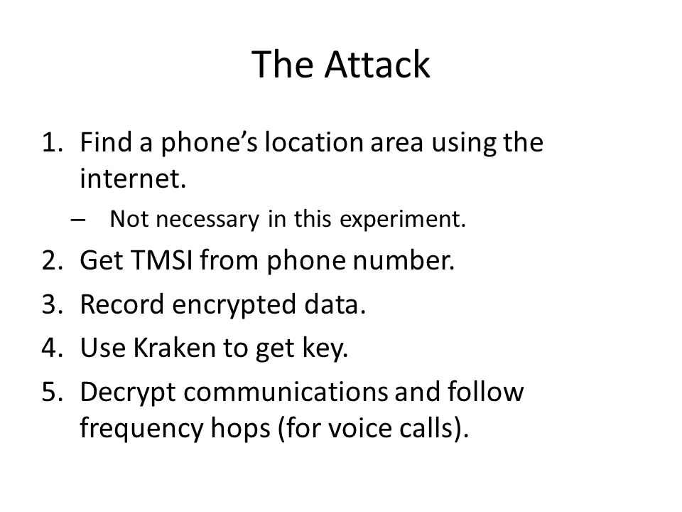 The Attack Find a phone's location area using the internet.