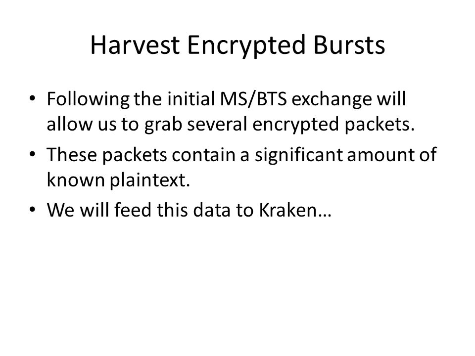 Harvest Encrypted Bursts