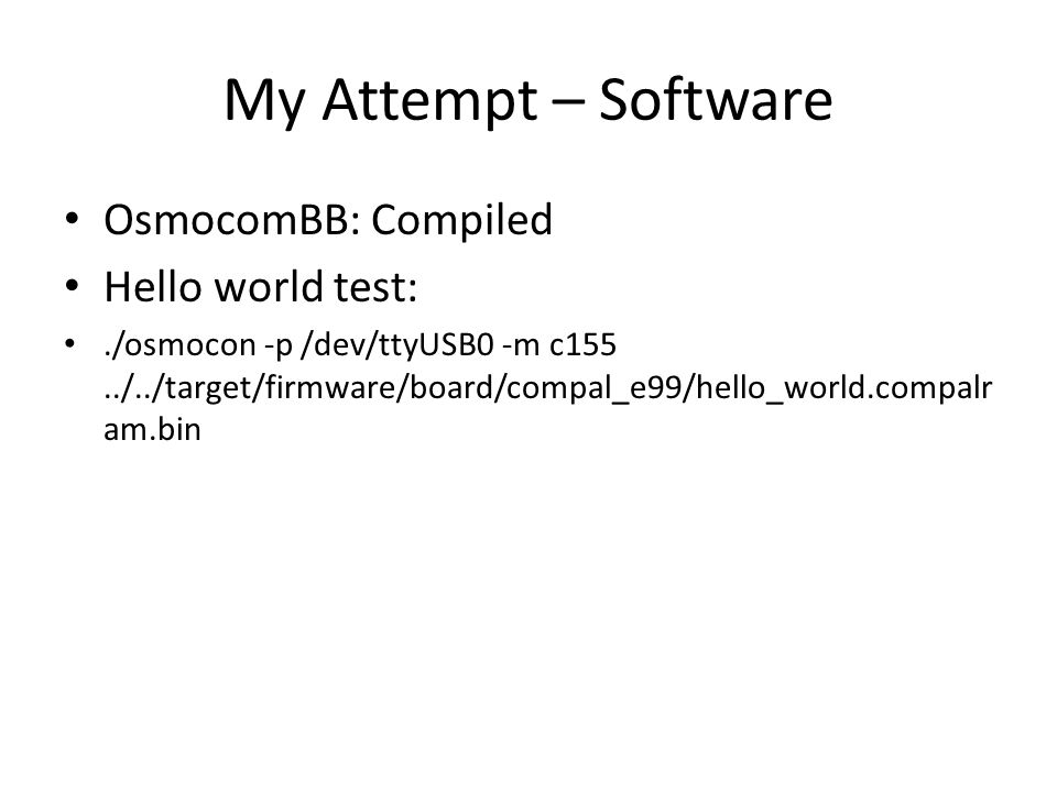 My Attempt – Software OsmocomBB: Compiled Hello world test: