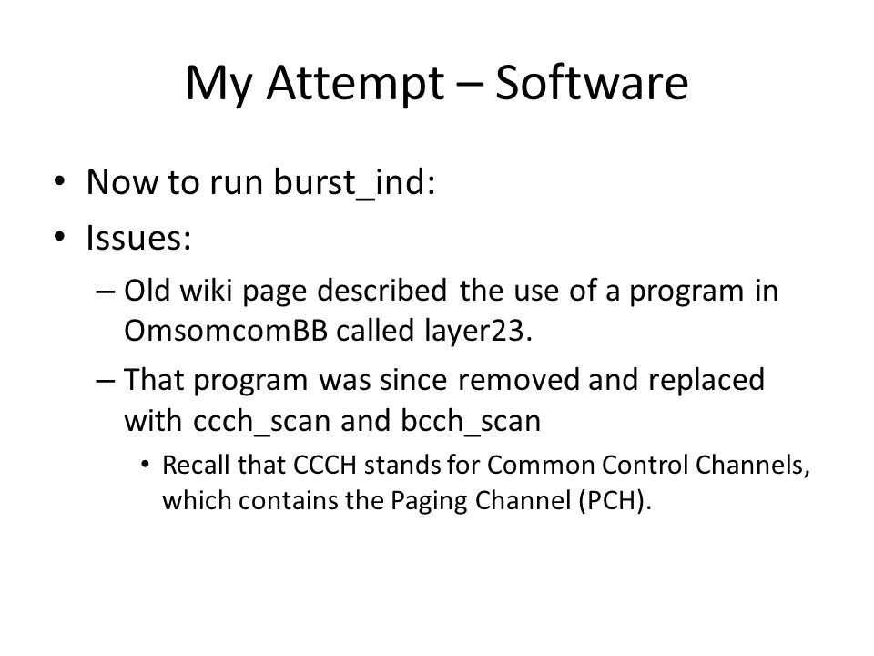 My Attempt – Software Now to run burst_ind: Issues: