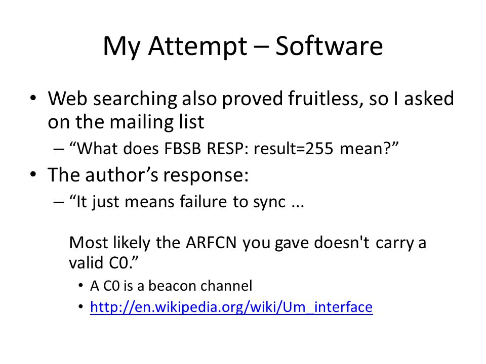 My Attempt – Software Web searching also proved fruitless, so I asked on the mailing list. What does FBSB RESP: result=255 mean