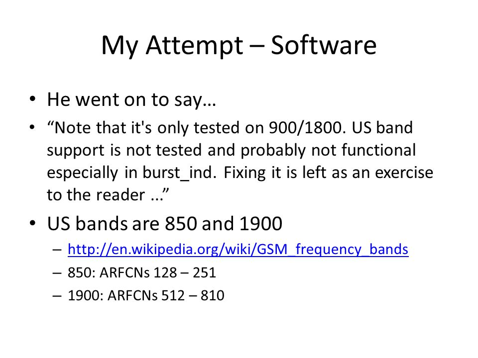 My Attempt – Software He went on to say… US bands are 850 and 1900