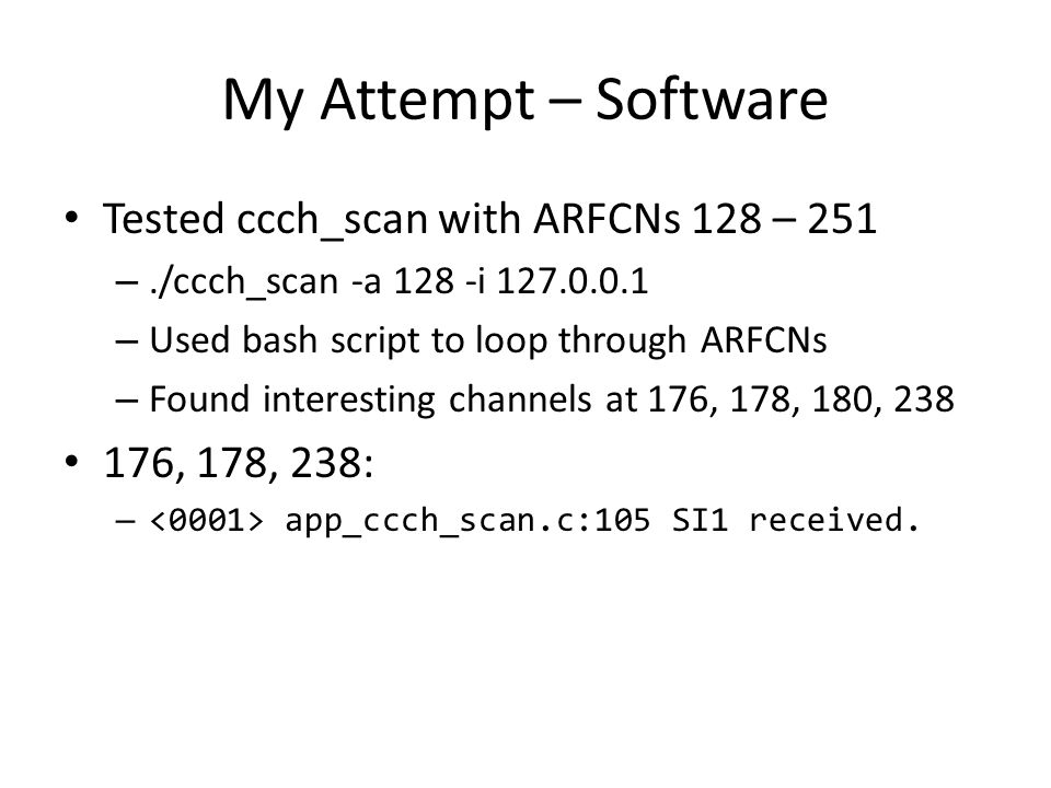 My Attempt – Software Tested ccch_scan with ARFCNs 128 – 251
