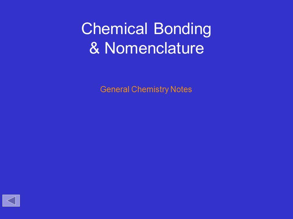 Chemical Bonding & Nomenclature