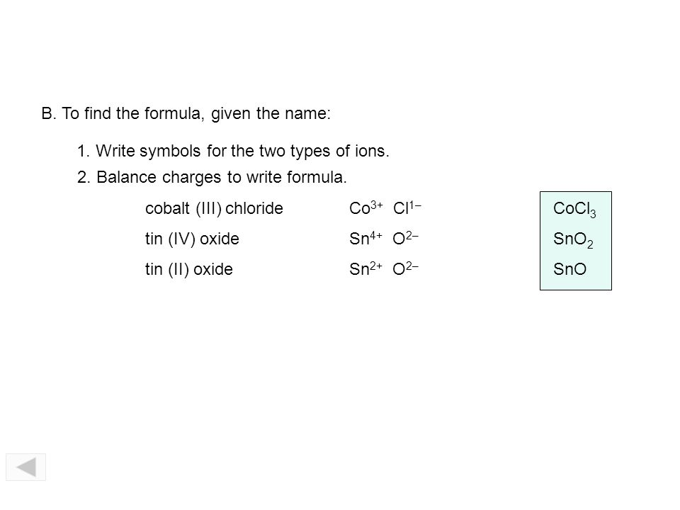 B. To find the formula, given the name: