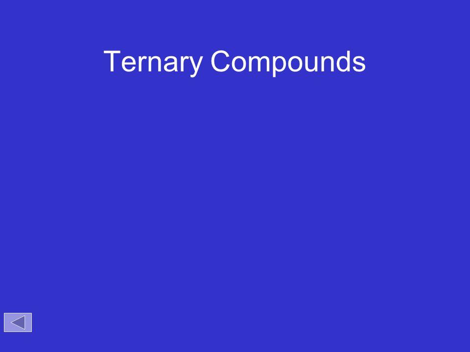 Ternary Compounds Objectives:
