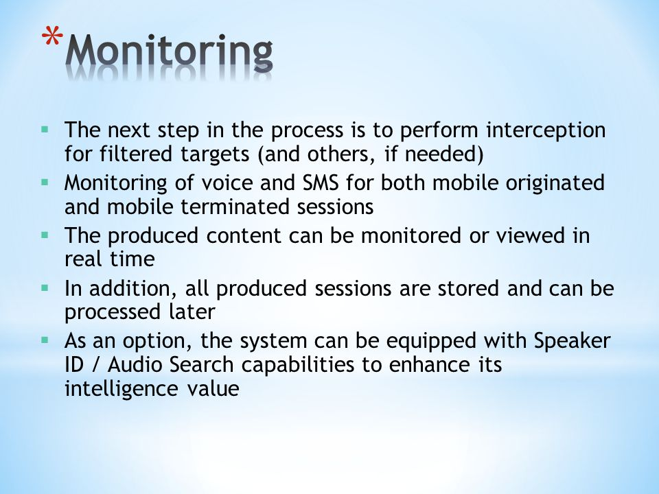 Monitoring The next step in the process is to perform interception for filtered targets (and others, if needed)
