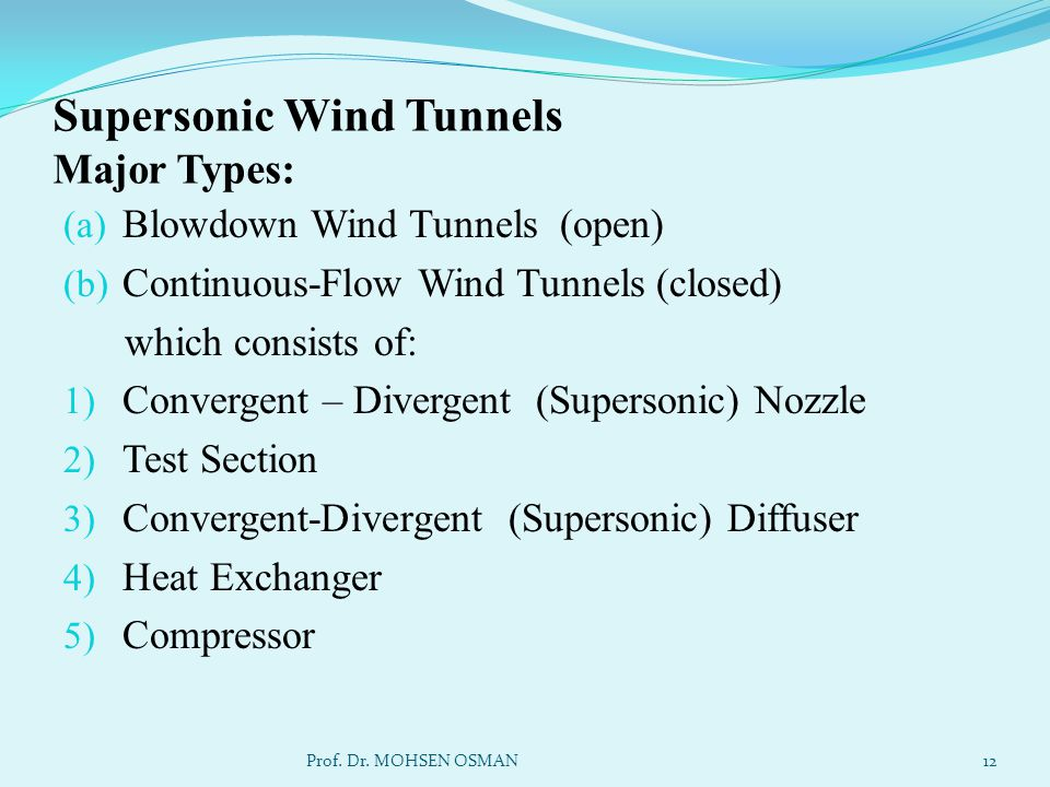 Supersonic Wind Tunnels Major Types: