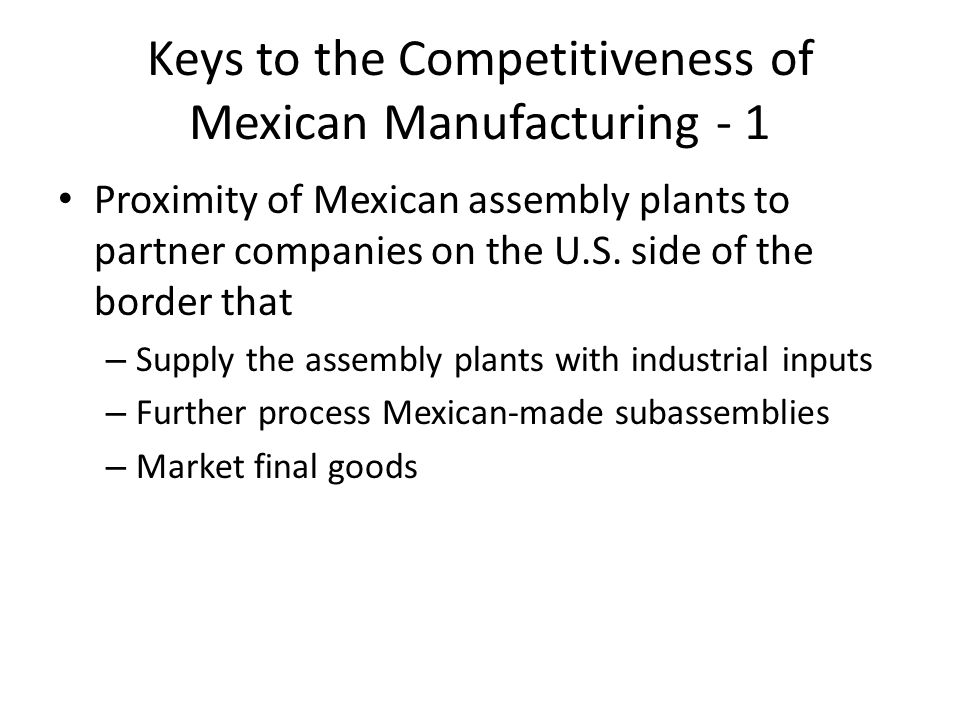 Keys to the Competitiveness of Mexican Manufacturing - 1