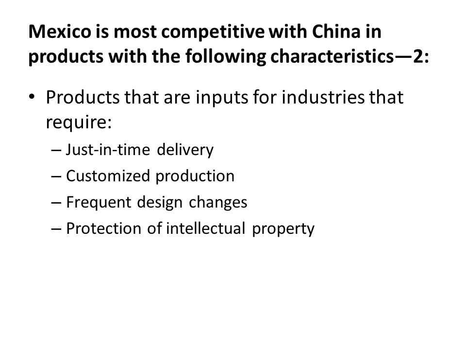 Products that are inputs for industries that require: