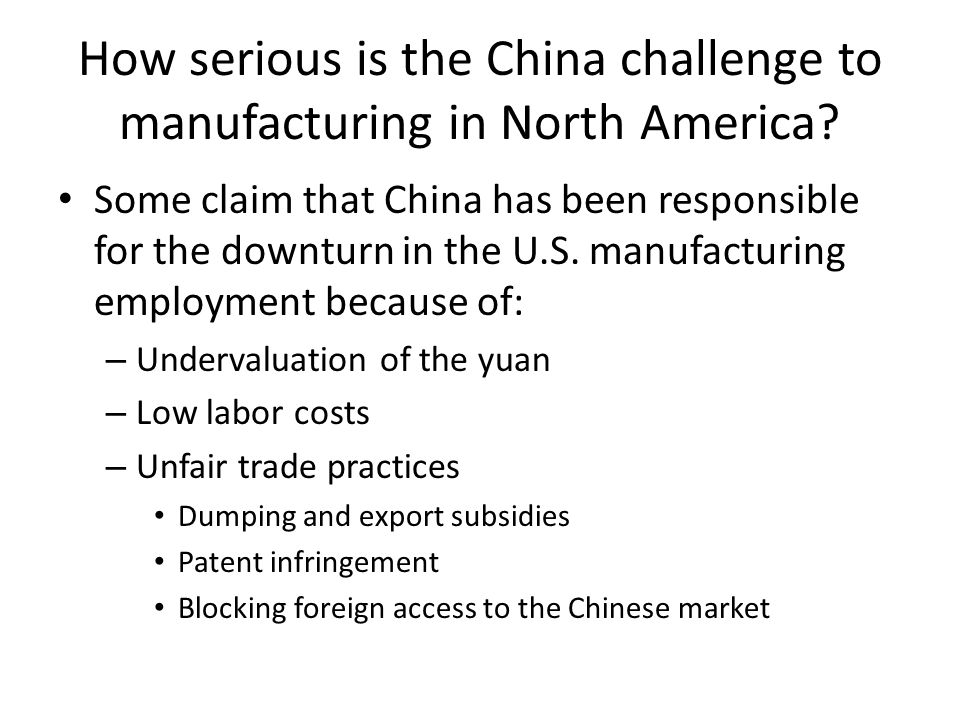 How serious is the China challenge to manufacturing in North America