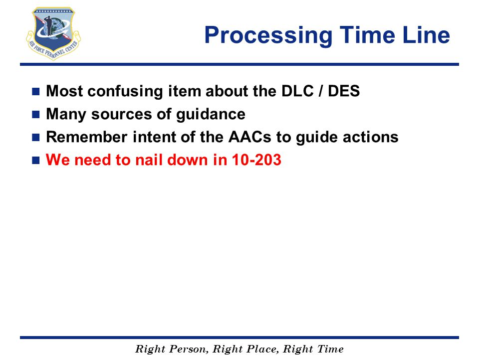 Processing Time Line Most confusing item about the DLC / DES