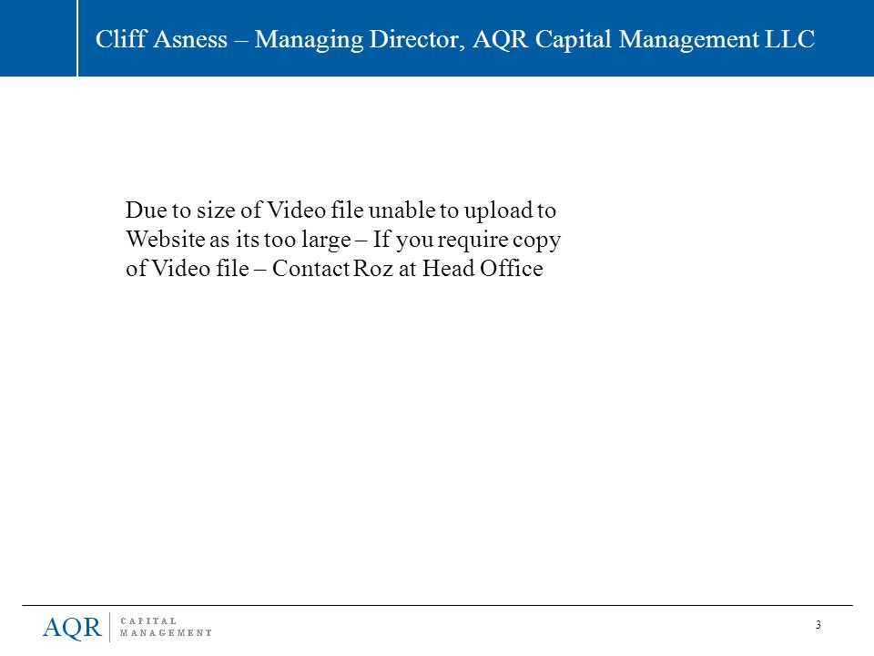 Cliff Asness – Managing Director, AQR Capital Management LLC